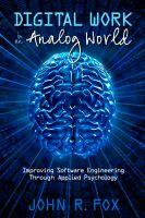 John R. Fox - Digital Work in an Analog World