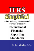 Mike Morley - IFRS Simplified: A fast and easy-to-understand overview of the new International Financial Reporting Standards