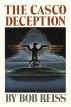 The Casco Deception by Bob Reiss