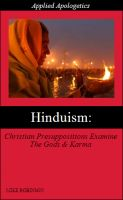 Cover for 'Hinduism: Christian Philosophy and Presuppositional Apologetics Examine The Religion Of The Gods And Karma'