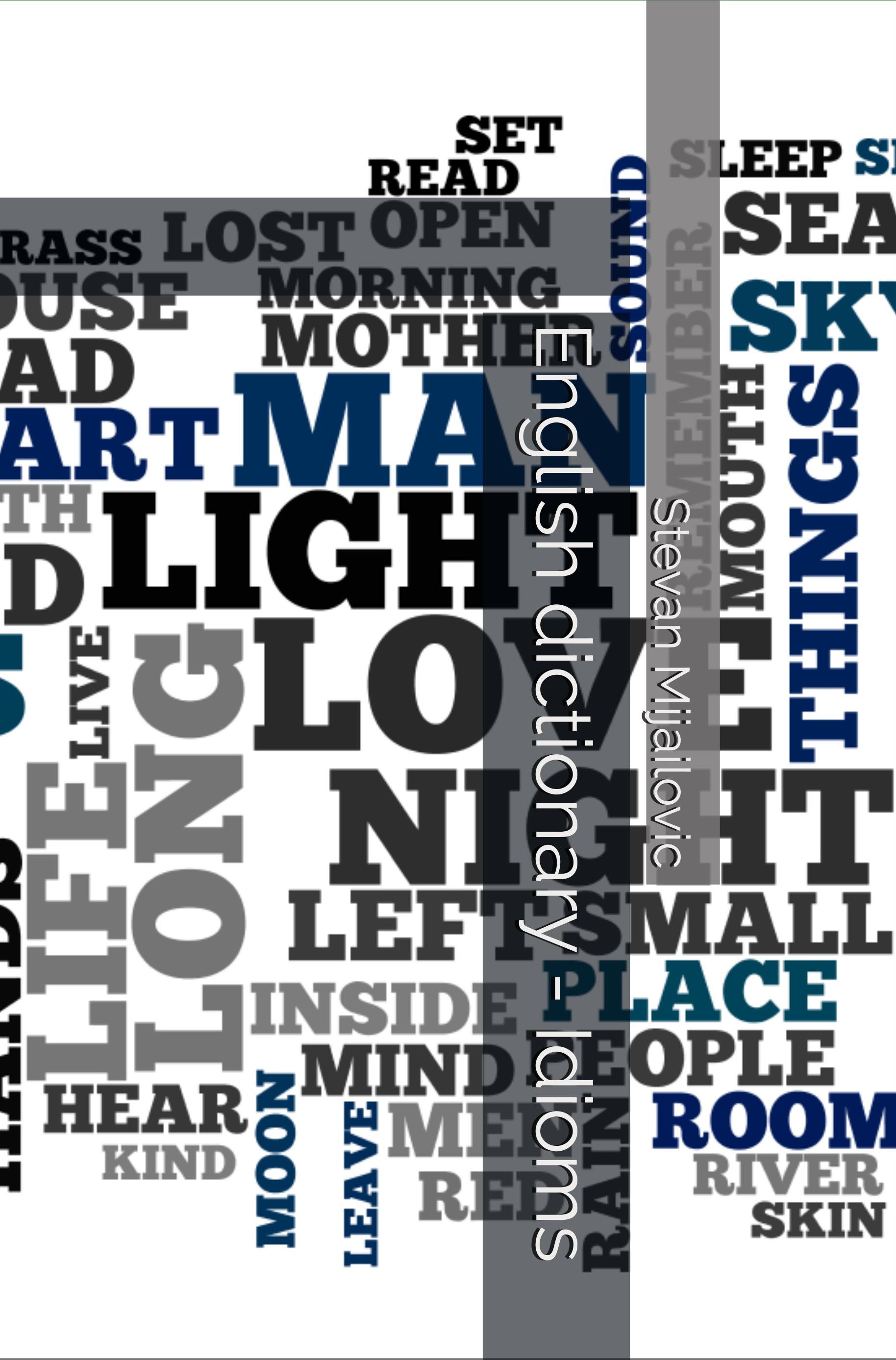 English dictionary - Idioms, an Ebook by Stevan Mijailovic