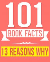 G Whiz - Thirteen Reasons Why by Jay Asher - 101 Amazingly True Facts You Didn't Know