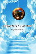 Heaven Is a Gay Bar by Bryan Foreman