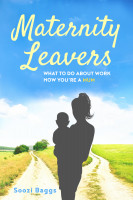 DuxPublishing - Maternity Leavers: what to do about work now you're a mum