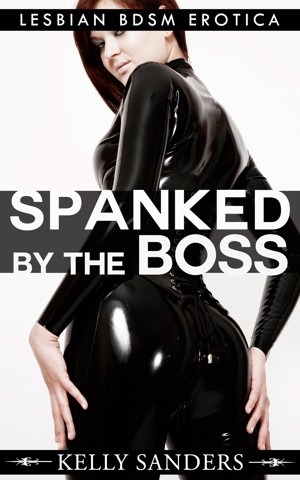 Spanked by the boss - Lesbian bdsm erotica