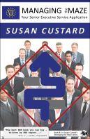 Susan Custard - Managing the Maze - Your Senior Executive Service Application