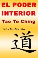 Inés M. Martín - El Poder Interior. Tao Te Ching