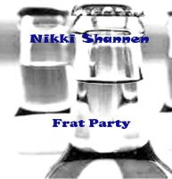 Nikki Shannen - Frat Party