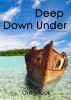 Deep Down Under by Greg Tuck
