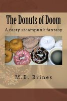 M.E. Brines - The Donuts of Doom