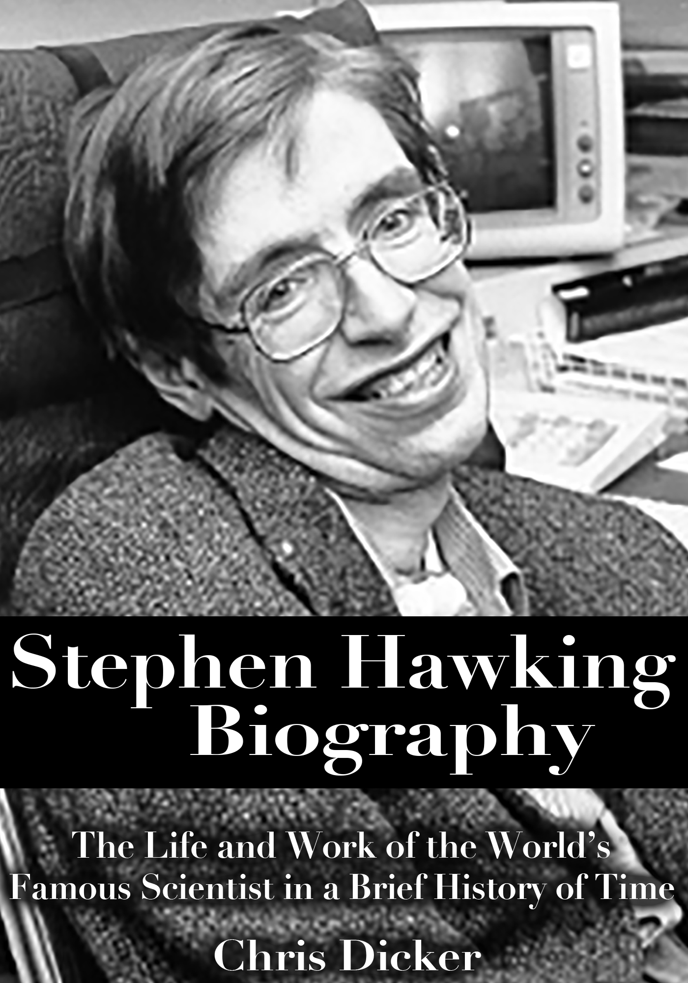 a biography and life work of stephen hawking a theoretical physicist