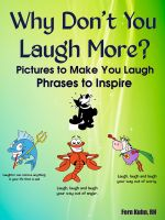Fern Kuhn - Why Don't You Laugh More? Pictures to Make You Laugh Phrases to Inspire