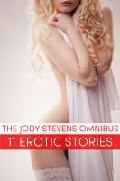 Jody Stevens - The Jody Stevens Omnibus: 11 Erotic Stories