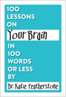 Cover for '100 Lessons on Your Brain in 100 Words or Less'