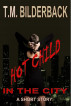 Hot Child In The City - A Short Story by T. M. Bilderback