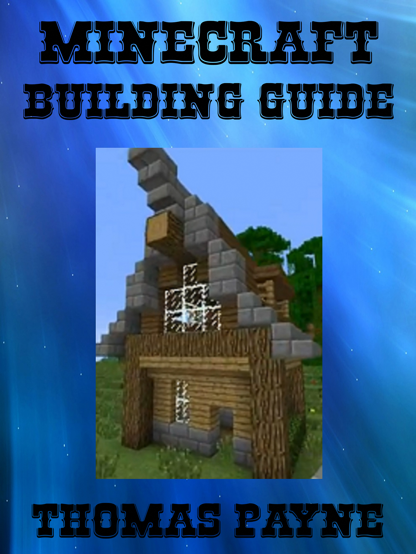 Smashwords minecraft building guide house ideas a for Home building guide