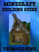 Thomas Payne - Minecraft Building Guide: House Ideas