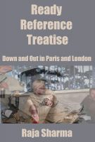 Raja Sharma - Ready Reference Treatise: Down and Out in Paris and London