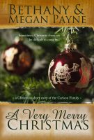 Cover for 'A Very Merry Christmas: a Christmas short story of the Carlson family'