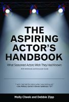 Molly Cheek - The Aspiring Actor's Handbook: What Seasoned Actors Wished They had Known