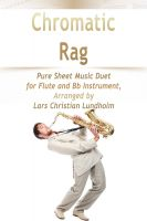 Pure Sheet Music - Chromatic Rag Pure Sheet Music Duet for Flute and Bb Instrument, Arranged by Lars Christian Lundholm
