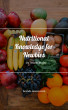 Nutritional Knowledge for Newbies by Brandi Moore