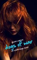 Geonn Cannon - Dogs of War: An Underdogs Novel
