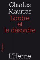 Charles Maurras - L'ordre et le désordre