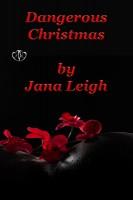 Jana Leigh - Dangerous Christmas
