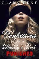 Clara Hunt - Punished: Confessions of a Daddy's Girl (book 2)