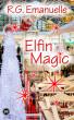 Elfin Magic by R.G. Emanuelle by R.G. Emanuelle