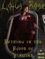 Lotus Rose - Bathing in the Blood of Virgins