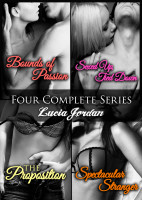 Lucia Jordan - Four Complete Series: Bounds Of Passion, Sexed Up/Tied Down, Spectacular Stranger, The Proposition