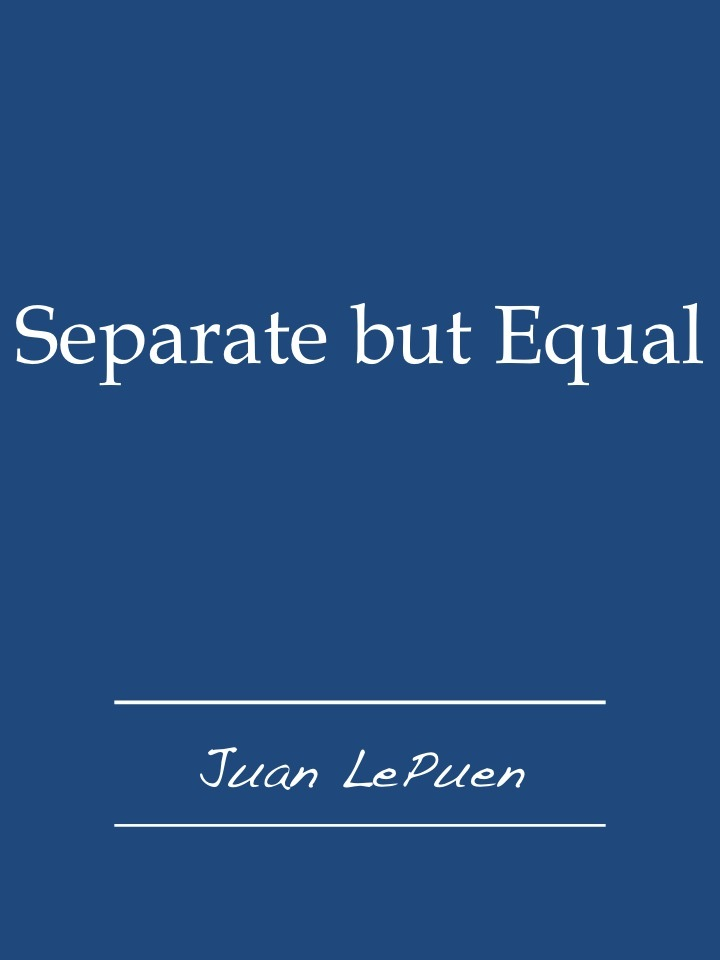 seperate but equal essay We may not uphold the separate but equal doctrine but we have certainly not created an integrated and equal system {a1] jd candidate, the dickinson.