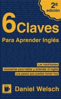 Daniel Welsch - 6 Claves Para Aprender Inglés (Segunda Edición)