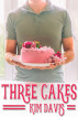 Three Cakes by Kim Davis
