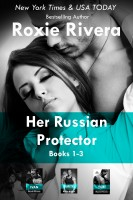 Roxie Rivera - Her Russian Protector Boxed Set (Volume 1)