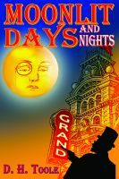 D.H. Toole - Moonlit Days and Nights