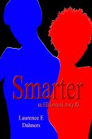 Laurence E Dahners - Smarter (an Ell Donsaii story #2)