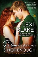 Lexi Blake - Submission is Not Enough, Masters and Mercenaries, Book 12