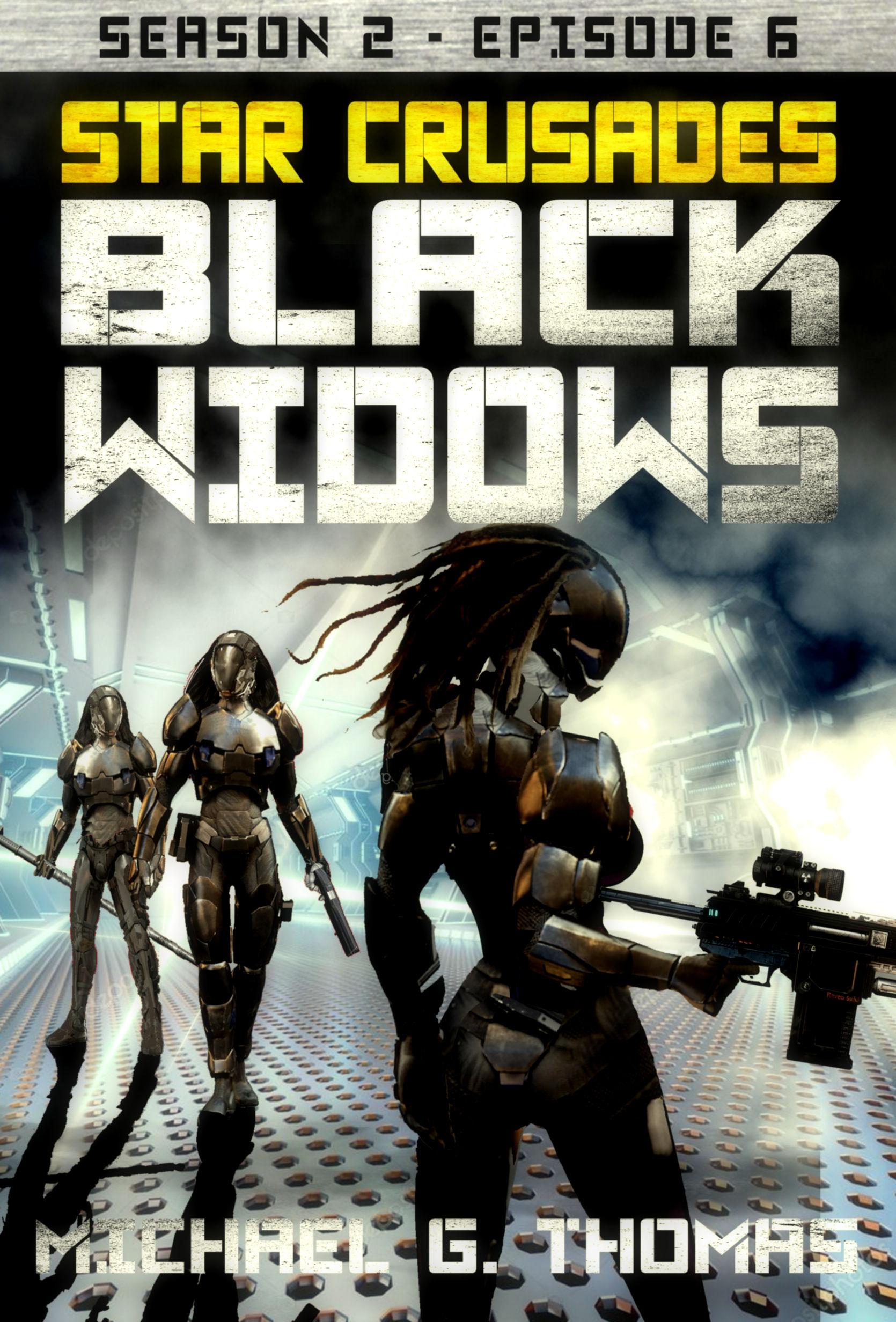 Star Crusades: Black Widows - Season 2: Episode 6, an Ebook by Michael G   Thomas