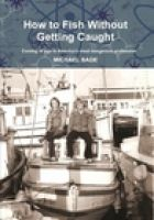 Michael Bade - How to Fish Without Getting Caught