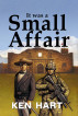 It was a Small Affair by Ken Hart