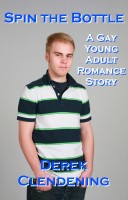 Derek Clendening - Spin the Bottle: A Gay Young Adult Romance Story