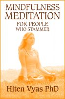 Hiten Vyas - Mindfulness Meditation For People Who Stammer (Stutter)