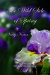 The Wild Side of Spring by Verity Norton