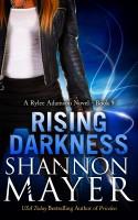 Shannon Mayer - Rising Darkness (A Rylee Adamson Novel, Book 9)