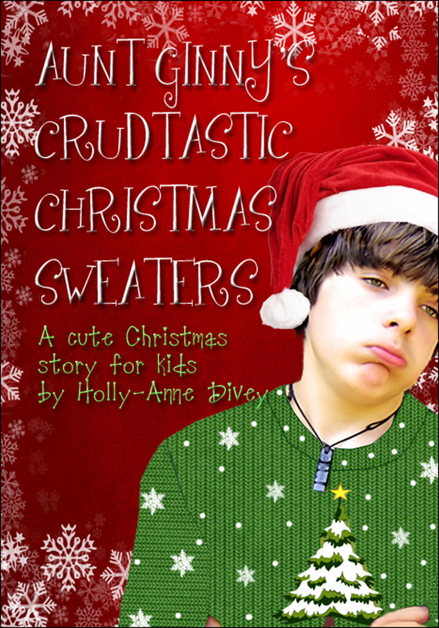 Christmas Story For Kids.Aunt Ginny S Crudtastic Christmas Sweaters A Cute Christmas Story For Kids An Ebook By Holly Anne Divey