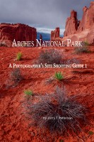 Jerry Patterson - Arches National Park - A Photographer's Site Shooting Guide I
