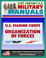 Progressive Management - 21st Century U.S. Military Manuals: U.S. Marine Corps (USMC) Organization of Marine Corps Forces - Marine Corps Reference Publication (MCRP) 5-12D